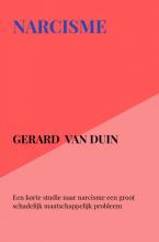 Gerard Van Duin , Narcisme