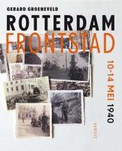 Gerard Groeneveld , Rotterdam frontstad