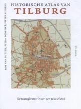 Rob van Putten, Petra  Robben, Pieter  Siebers Historische atlas van Tilburg