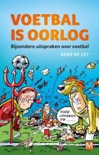 Gerd De Ley Voetbal is oorlog