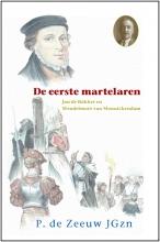 M.J. Ruissen P. de Zeeuw JGzn, De eerste martelaren