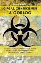 Gerard  Aalders Gifgas, Ziektekiemen & Oorlog