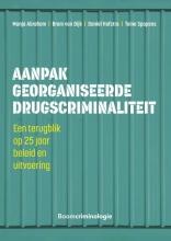 Toine Spapens Manja Abraham  Bram van Dijk  Daniel Hofstra, Aanpak georganiseerde drugscriminaliteit