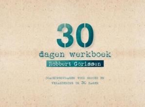 Robbert  Gorissen 30 dagen werkboek