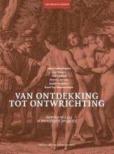 Karel Van Nieuwenhuyse Johan Verberckmoes  Guy Putseys  Tim Puttevils  Herman Sterckx  Sophie Verreyken, Van ontdekking tot ontwrichting