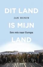 Jan Hunin , Dit land is mijn land