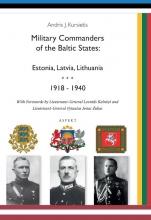 Andris J. Kursietis , Military Commanders of the Baltic States: Esronia, Latvia, Lithuania, 1918-1940
