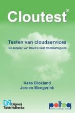 Kees  Blokland, Jeroen  Mengerink Cloutest: Testen van Cloudservices