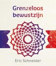 Eric Schneider , Grenzeloos bewustzijn