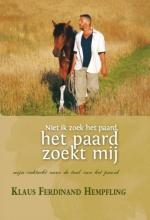 Klaus Ferdinand Hempfling , Niet ik zoek het paard, het paard zoekt mij
