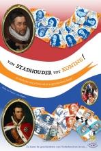 Ilona van Voorst tot Voorst-van Nispen tot Sevenaer , Van Stadhouder tot Koning