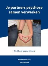 Stef  Linsen, Rachel  Janssen Je partners psychose samen verwerken