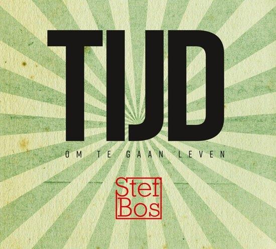 ,Stef Bos   Tijd, om te gaan leven (cd)