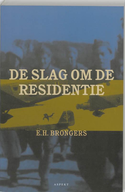 E.H. Brongers,De slag om de residentie