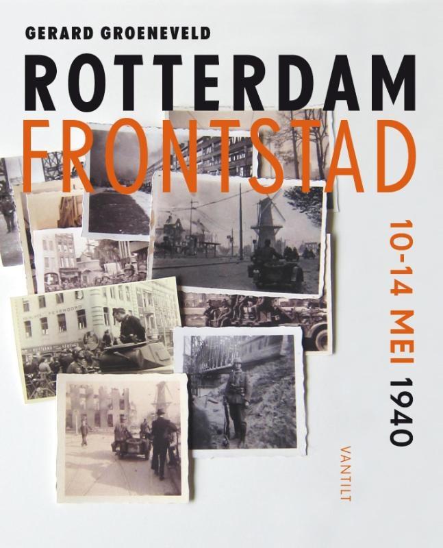 Gerard Groeneveld,Rotterdam frontstad