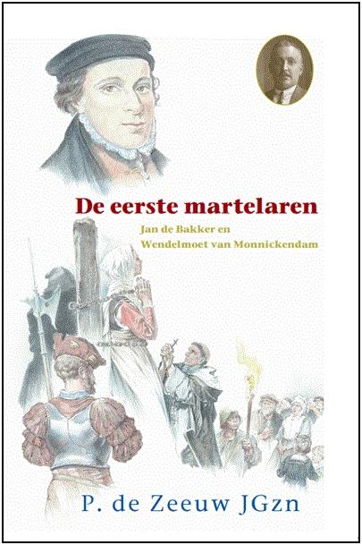 P. de Zeeuw JGzn, M.J. Ruissen,De eerste martelaren