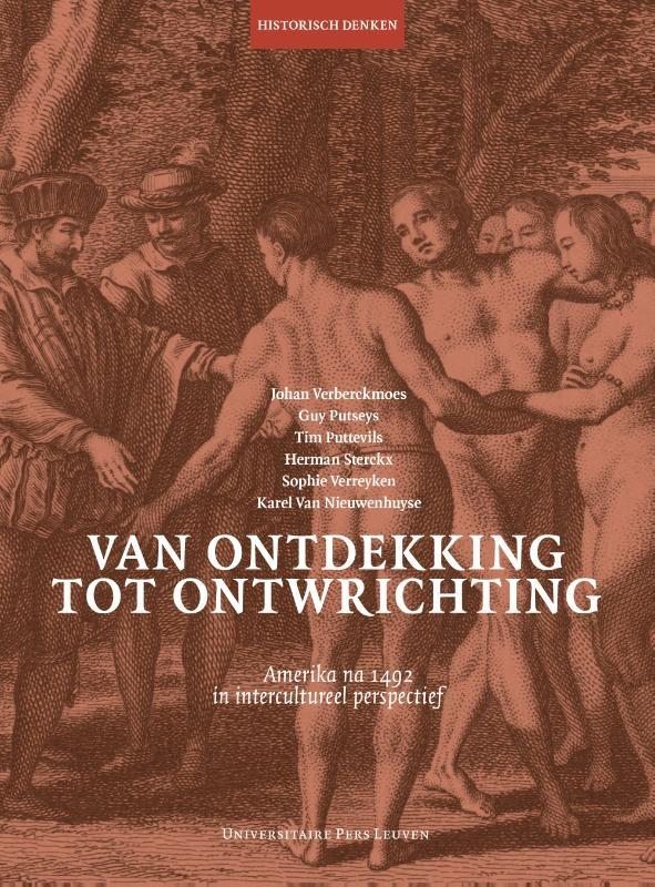 Johan Verberckmoes, Guy Putseys, Tim Puttevils, Herman Sterckx, Sophie Verreyken, Karel Van Nieuwenhuyse,Van ontdekking tot ontwrichting