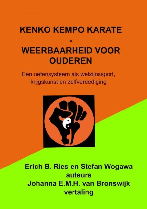 Johanna E.M.H. Van Bronswijk,Kenko Kempo Karate - Weerbaarheid voor ouderen