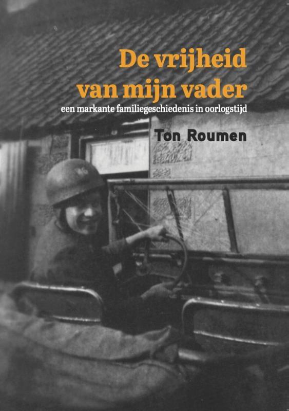 Ton Roumen,De vrijheid van mijn vader