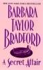 Bradford, Barbara Taylor      ,  Taylor-Bradford, Barbara,A Secret Affair