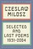 Milosz, Czeslaw,Selected and Last Poems