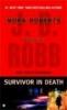 Robb, J. D.                   ,  Roberts, NORA,Survivor in Death