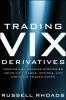 Rhoads, Russell,Trading VIX Derivatives