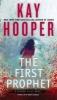 Hooper, Kay,The First Prophet