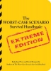 Piven, Joshua                 ,  Borgenicht, David,The Worst-case Scenario Survival Handbook Extreme Edition