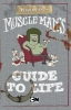 West, Tracey,Muscle Man`s Guide to Life