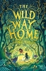 <b>Sophie Kirtley</b>,The Wild Way Home