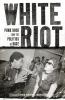 Duncombe, Stephen,White Riot
