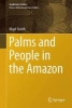 Smith, Nigel,Palms and People in the Amazon