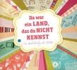 Da war ein Land, das du nicht kennst,Ein Kaleidoskop der DDR