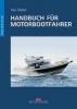 Glatzel, Paul,   Tiedt, Christian,Handbuch f?r Motorbootfahrer