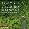 Geiger, Arno,Der alte König in seinem Exil