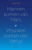 <b>John  Gray</b>,Mannen komen van Mars, vrouwen komen van Venus