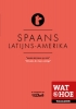 ,<b>Wat & Hoe Taalgids Spaans Latijns-Amerika</b>