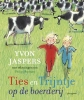<b>Yvon  Jaspers</b>,Ties en Trijntje op de boerderij