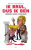 <b>Peter  Wierenga</b>,Ik brul, dus ik ben - Denkers over populisme