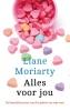 Liane  Moriarty,Alles voor jou