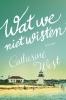 Catherine  West,Wat we niet wisten