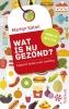 <b>Martijn B.  Katan</b>,Wat is nu gezond?