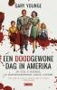 <b>Gary  Younge</b>,Een doodgewone dag in Amerika
