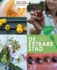 <b>Ellen  Mookhoek, Geert  Timmermans, Anneke  Blokker</b>,De eetbare stad