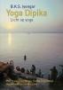 <b>B.K.S. Iyengar</b>,Yoga dipika (licht op yoga)