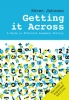 <b>Spencer  Johnson</b>,Getting it across: An Guide to Effective Academic Writing