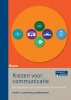 Peter `t Lam, Paula  Zweekhorst,Kiezen voor communicatie - Kernbegrippen van professionele communicatie