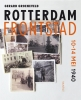 Gerard  Groeneveld ,Rotterdam frontstad