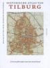 Pieter  Siebers Rob van Putten  Petra  Robben,Historische atlas van Tilburg